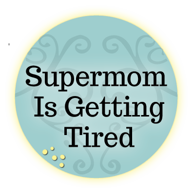 life and balance when supermom is getting tired